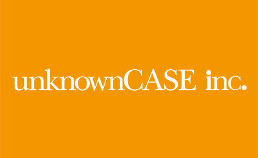 unknownCASE inc. / 株式会社unknownCASE